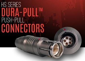 Switchcraft introduces HS Series Dura-Pull™ Push Pull Connectors
