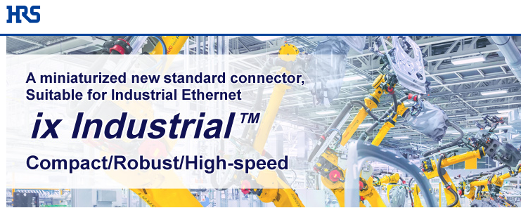 Click here to learn more about  Hirose's ix Industrial miniaturized standard connector